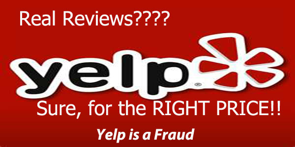 In my opinion Yelp is a complete scam, do not trust it, by Attorney Norman Gregory Fernandez